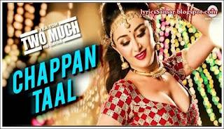 Chappan Taal Lyrics : Yea Toh Two Much Ho Gayaa