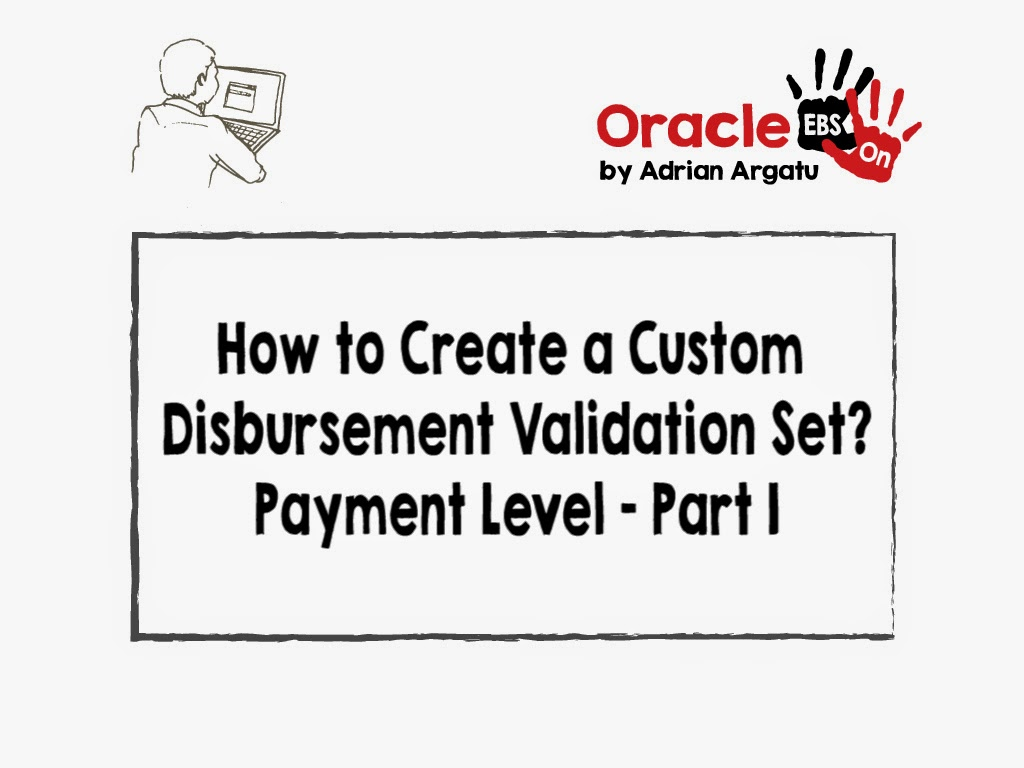 Oracle EBS Hands-on: How to create a custom Disbursement
