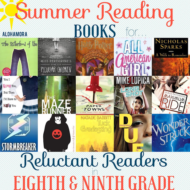 Summer Reading Book Lists for Reluctant Readers in 8th and 9th grade. This book list is full of great books boys and girls alike will enjoy. These books are romance, chick-flicks, action, adventure, mystery, fantasy (Harry Potter), graphic  novels, classics, and other fabulous ya literature books.  Alohamora Open a Book http://www.alohamoraopenabook.blogspot.com/