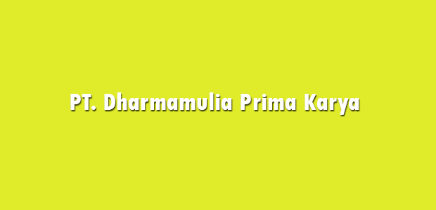 Lowongan Kerja PT. Dharmamulia Prima Karya