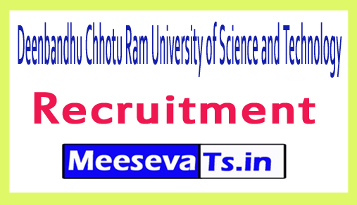 Deenbandhu Chhotu Ram University of Science and Technology DCRUSTM Recruitment