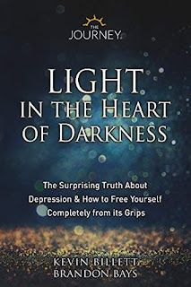 Light in the Heart of Darkness : The Surprising Truth About Depression & How to Free Yourself Completely From its Grips non fiction book promotion Kevin Billett