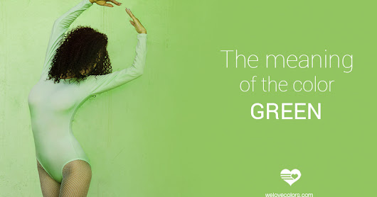 Color Psychology - The Meaning of The Color Green