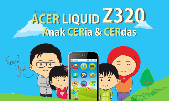 Acer Liquid Z320 : Pilihan Smartphone yang tepat untuk Orangtua dan Anak