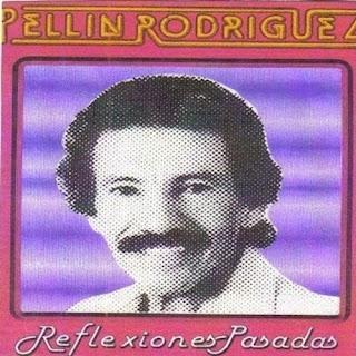 REFLEXIONES PASADAS - PELLIN RODRIGUEZ (1981)