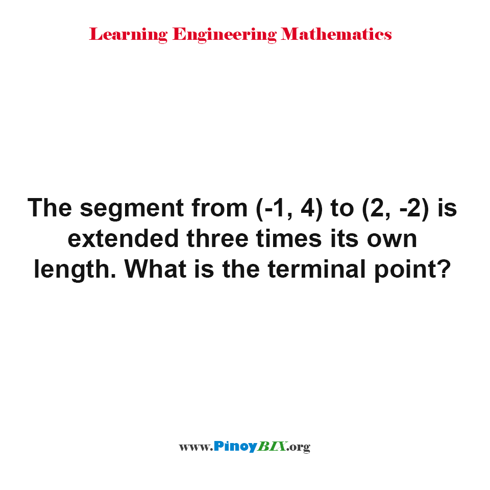What is the terminal point of a line segment extending three times its own length?