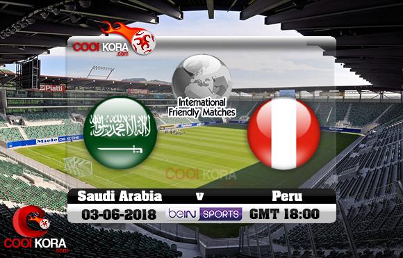 مشاهدة مباراة السعودية وبيرو اليوم 3-6-2018 مباراة ودية