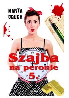"""A co jeżeli odbije Ci szajba? """"Szajba na peronie 5"""" Marta Obuch"""