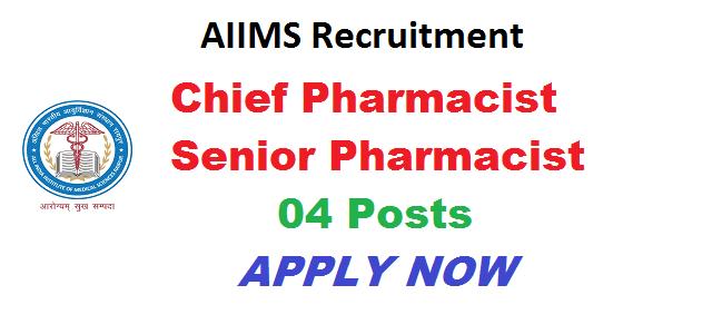 AIIMS Recruitment for Chief Pharmacist, Senior Pharmacist Post