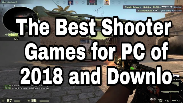 The Best Shooter Games for PC of 2018 and Download