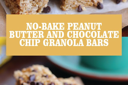 NO-BAKE PEANUT BUTTER AND CHOCOLATE CHIP GRANOLA BARS
