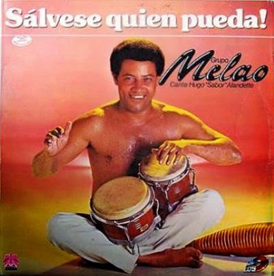 SALVESE QUIEN PUEDA! - GRUPO MELAO (1988)