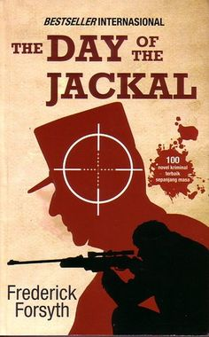 a review of the day of the jackal a book by frederick forsyth At 77 and as the author of 13 bestsellers such as the odessa file, the fourth  protocol and the day of the jackal, forsyth is laying down his.