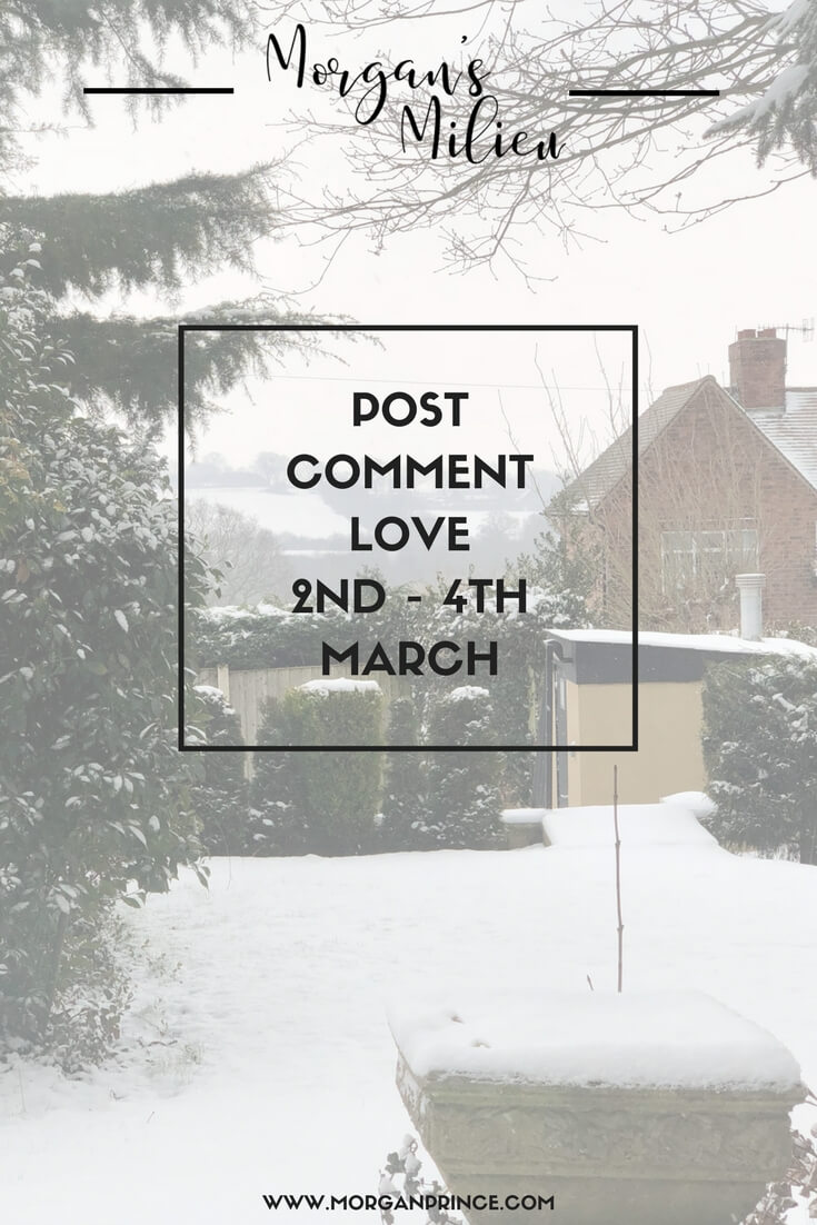 "A snow covered garden, a tree to the left has snow-covered leaves and snow covers the grass. There is a house to the right of the picture and snow covered hills in the distance behind the house. Image has the words ""Post Comment Love 2nd - 4th March"" in the middle surrounded by a black square, it features the ""Morgan's Milieu"" logo and at the bottom of the photo is ""www.morganprince.com"""