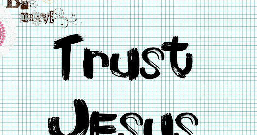 Trust Jesus (To Be Heard)