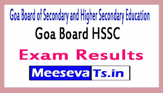Goa Board of Secondary and Higher Secondary Education Goa Board HSSC Exam Results 2017