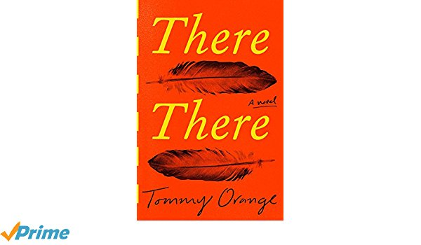 There There: A novel Hardcover – Deckle Edge, June 5, 2018