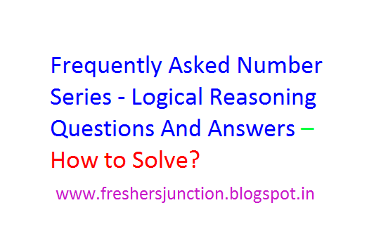 Frequently Asked Number Series - Logical Reasoning Questions