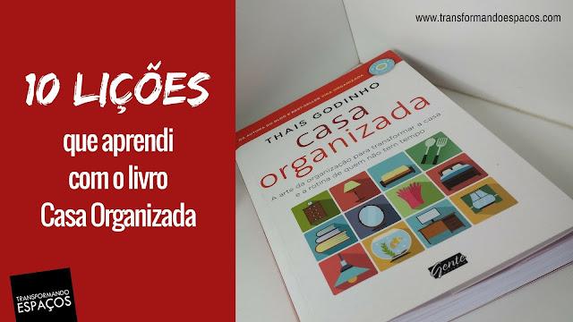 10 lições que aprendi... com o livro Casa Organizada