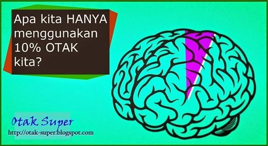 benarkah manusia hanya memakai 10% otaknya