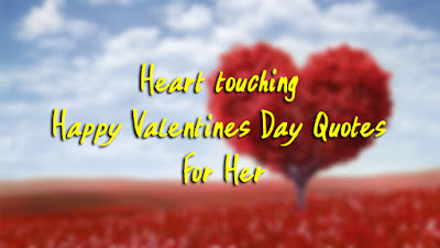 Heart touching Happy Valentines Day Quotes For Her