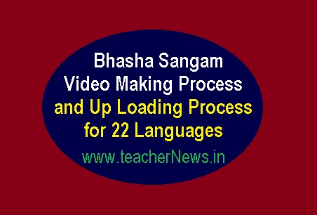 Bhasha Sangam Video Making Process and Up Loading Process for 22 Languages
