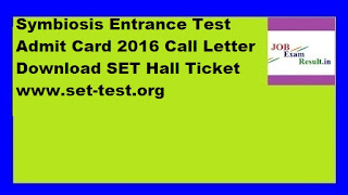 Symbiosis Entrance Test Admit Card 2016 Call Letter Download SET Hall Ticket www.set-test.org