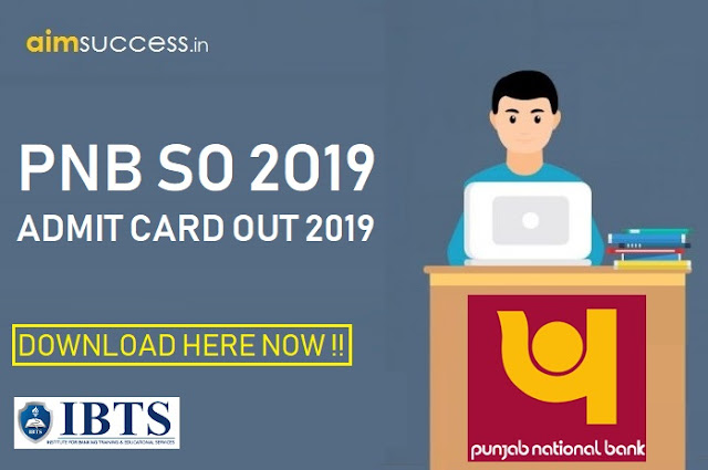 PNB SO Admit Card 2019 Out, Download Here!!
