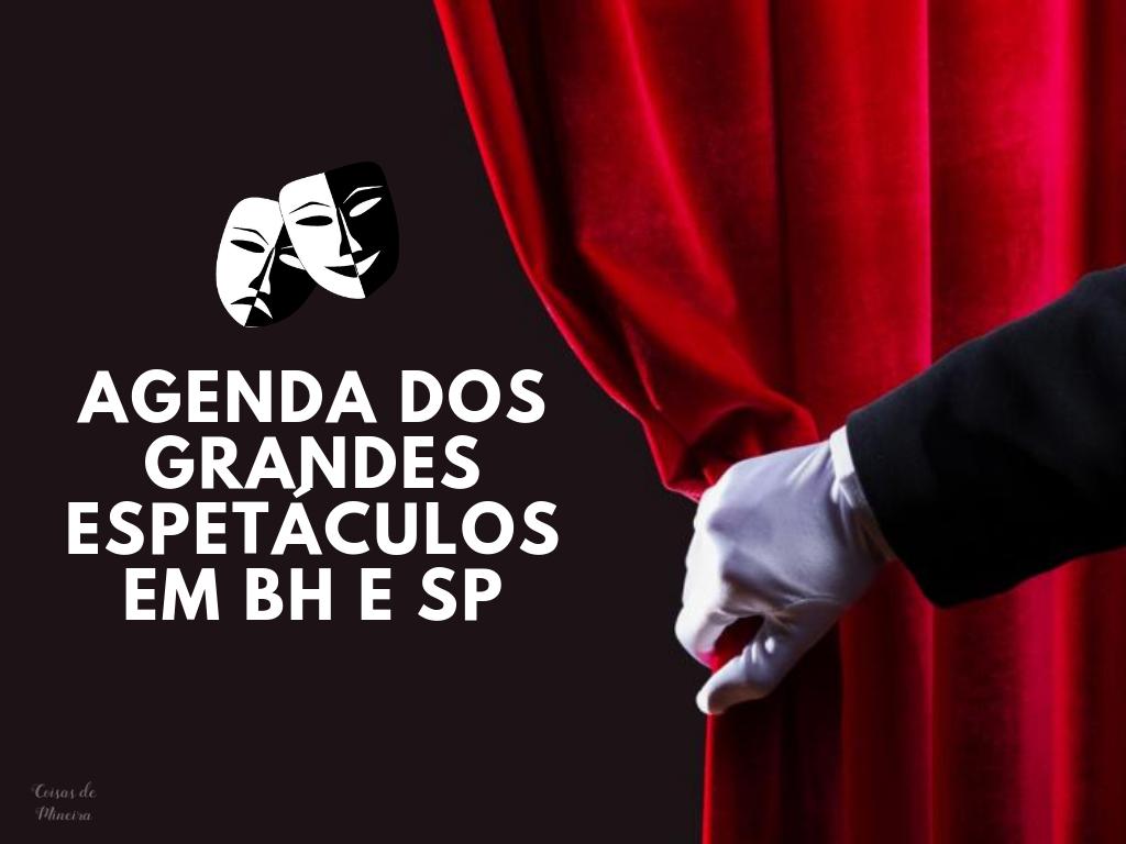 AGENDA DOS GRANDES ESPETÁCULOS EM BH e SP