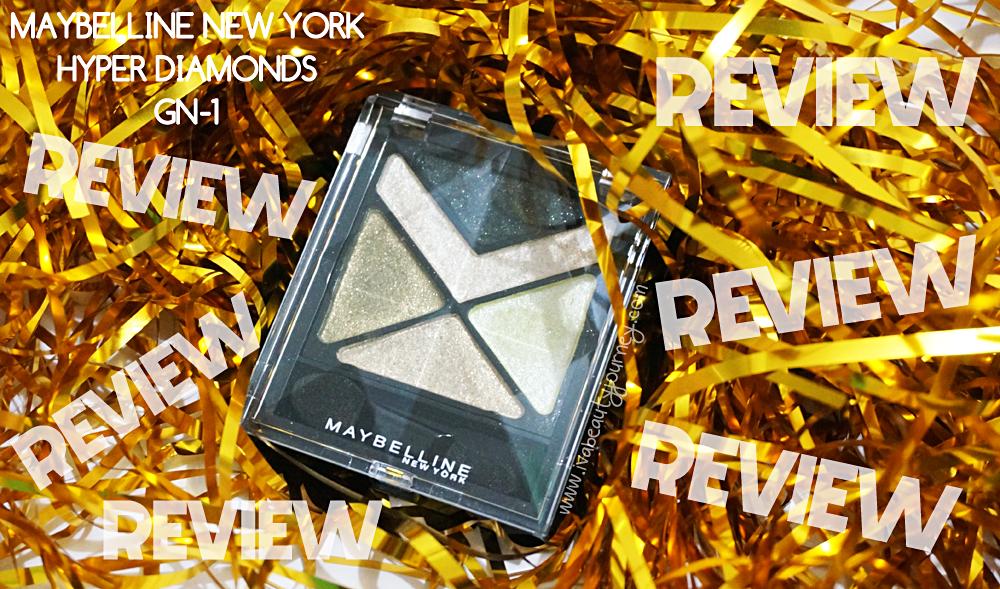 MAYBELLINE HYPER DIAMONDS EYE SHADOW GN-1 REVIEW | iva's