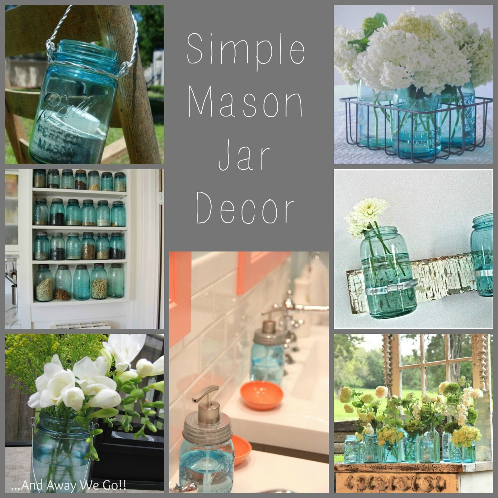 What To Put In Mason Jars For Decoration: And Away We Go!: Simple Mason Jar Decor