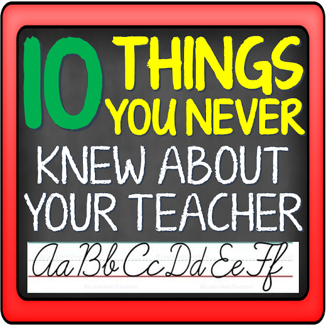 10 Things You Never Knew About Your Teacher - The Classroom Sparrow