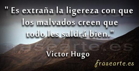 Frases para la mala gente, Victor Hugo