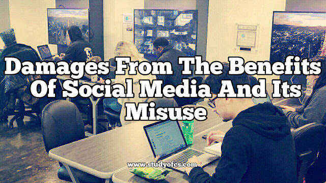 Damages From The Benefits Of Social Media And Its Misuse
