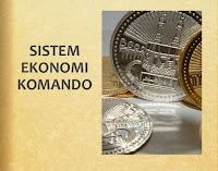 Pengertian dan Ciri-ciri Sistem Ekonomi Komando