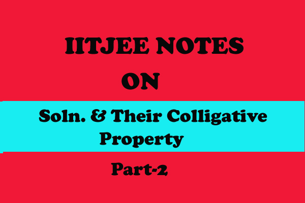 Solution and Their Colligative Property Notes