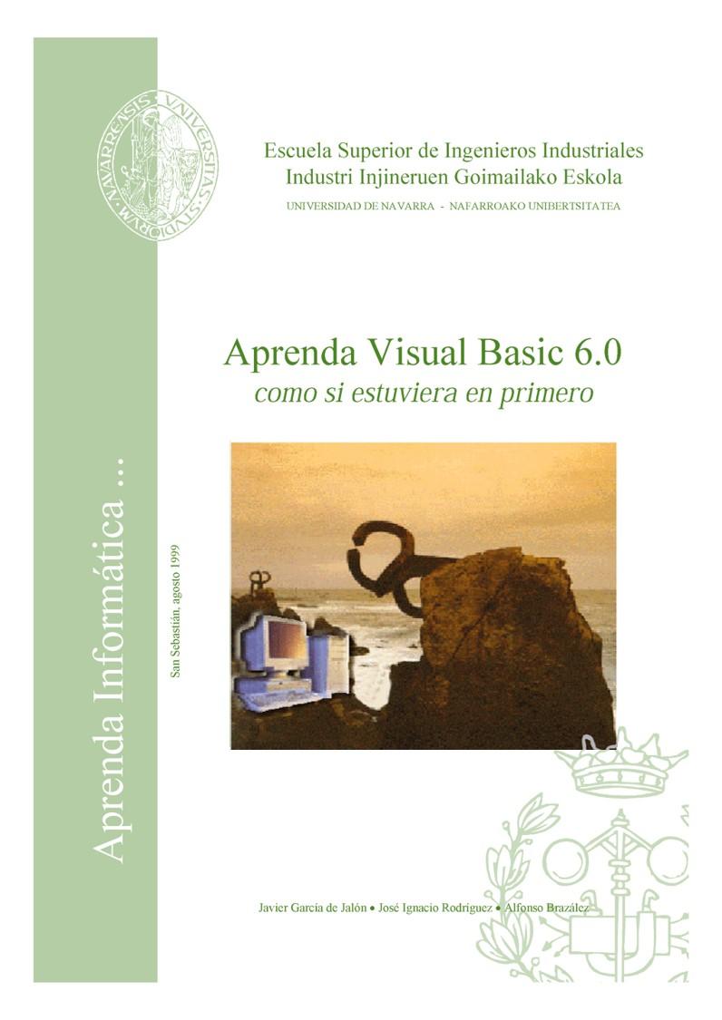 Aprenda Visual Basic 6.0: Como si estuviera en primero