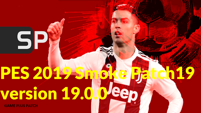 PES 2019 Smoke Patch19 version 19 0 0 Season 2019 NEW ~ Game