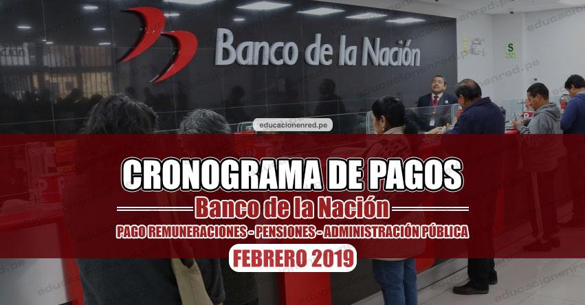 CRONOGRAMA DE PAGOS Banco de la Nación (FEBRERO 2019) Pago de Remuneraciones - Pensiones - Administración Pública - www.bn.com.pe