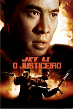 Jet Li: O Justiceiro Torrent – BluRay 720p/1080p Dual Áudio