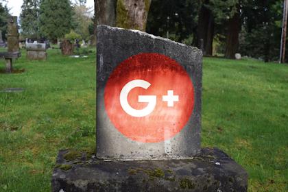 Temukan Bug, Google Akan Menghentikan Layanan G+ Agustus 2019