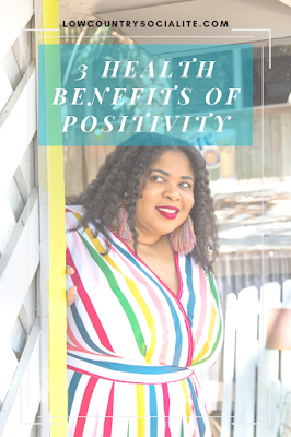 3 Health Benefits of Positivity, The Low Country Socialite, Plus Size Blogger, Savannah Georgia, Hinesville Georgia, Kirsten Jackson