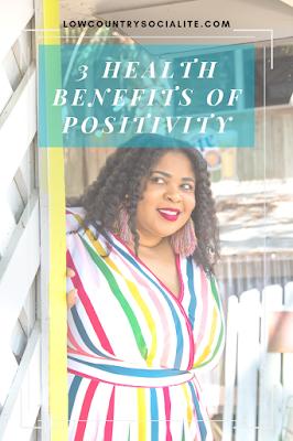 3 Health Benefits of Positivity, The Low Country Socialite, Plus Size Blogger, Savannah Georgia, Hinesville Georgia, Kirsten Jackson
