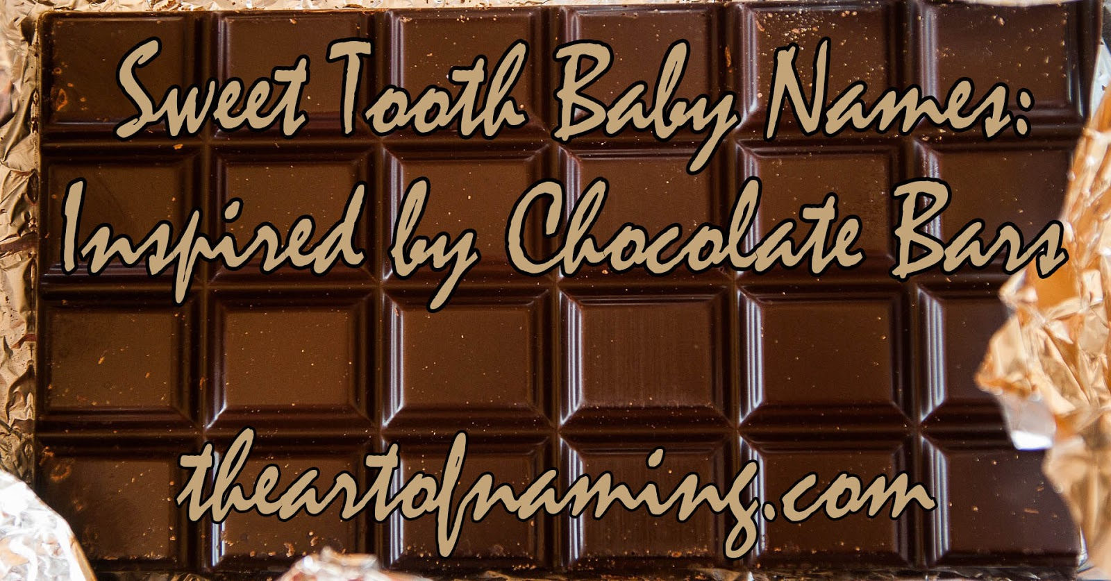 The Art of Naming: Sweet Tooth Baby Names: Inspired by Chocolate Bars