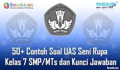 Lengkap - 50+ Contoh Soal UAS Seni Rupa Kelas 7 SMP/MTs dan Kunci Jawaban Terbaru