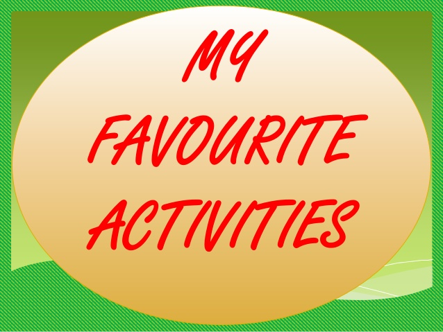 my favorite leisure activity Leisure activities and hobbies - t01s  my favorite sport is the football and my friends's favorite too in my free time we play in the park 3 hours maximun or .