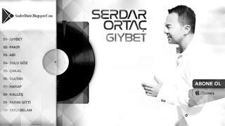 Serdar Ortaç 2016 Gıybet Albümü Dinle