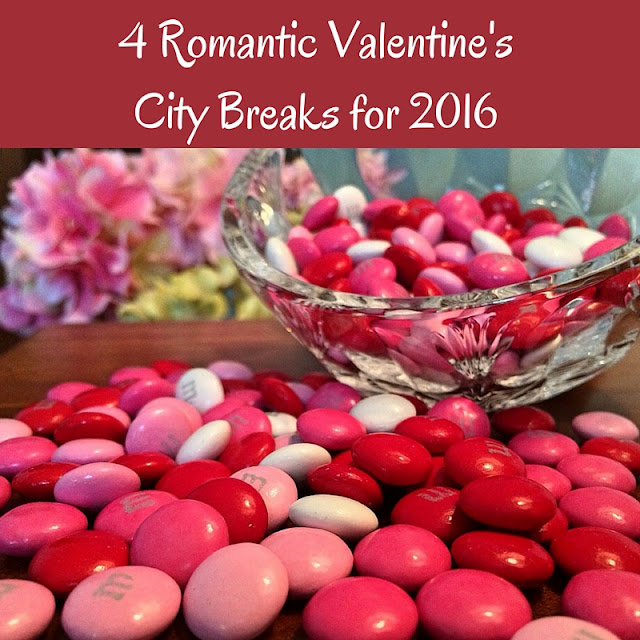4 Romantic Valetine's City Breaks for 2016