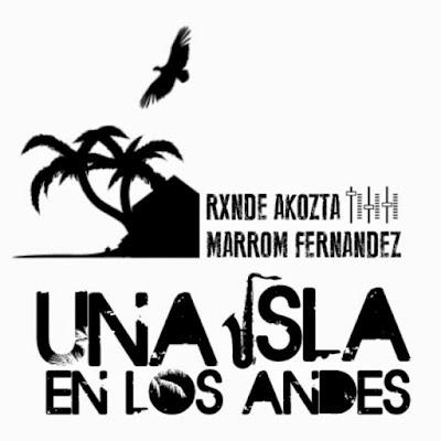 Rxnde Akozta & Marron Fernandez - Una Isla En Los Andes [2014]