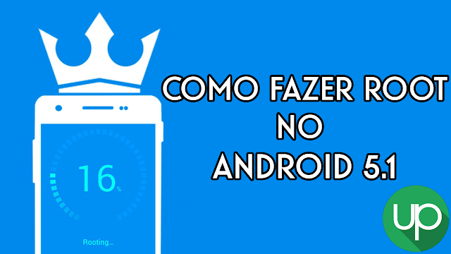como fazer root no android 5.1 android 5.0.2 android 5.1.1
